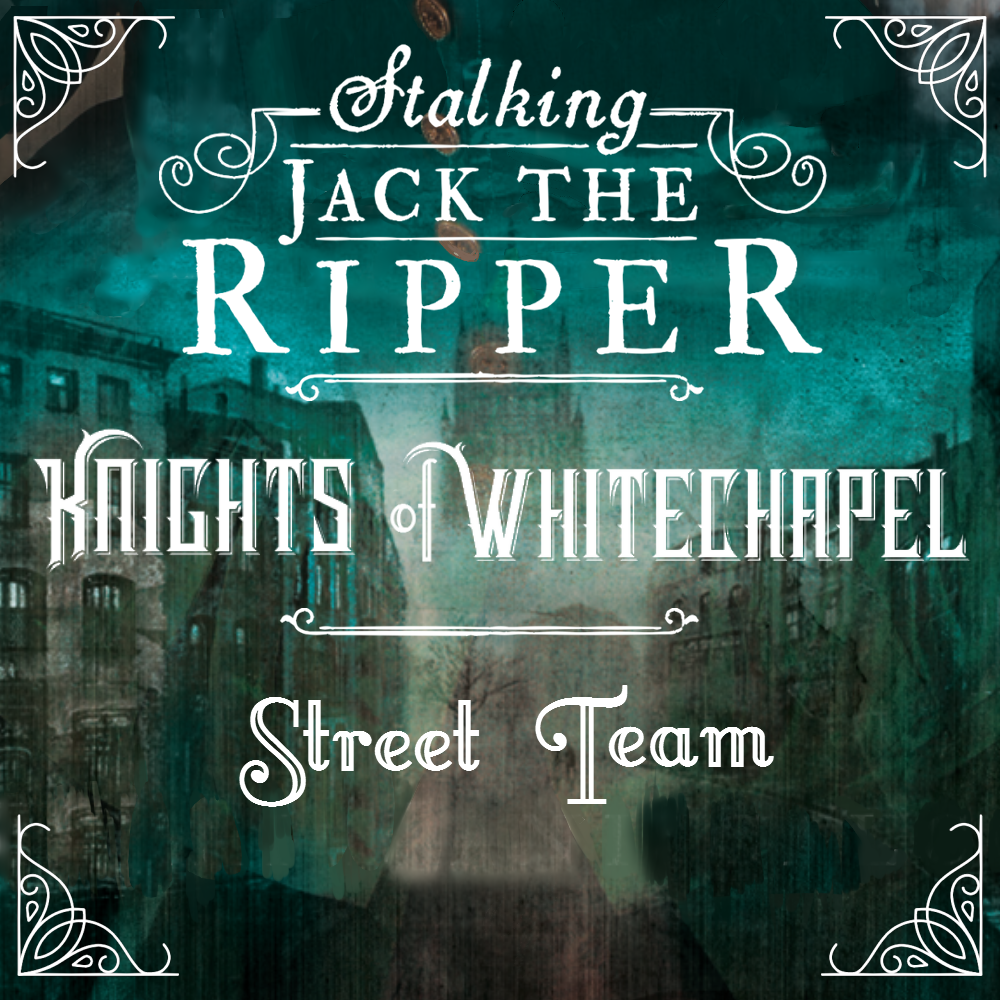 Stalking Jack the Ripper Knights of Whitechapel Street Team